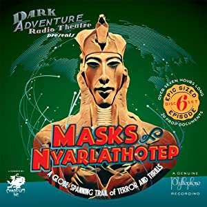 Dark Adventure Radio Theatre: Masks of Nyarlathotep