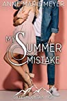 My Summer Mistake (Sweet Mountain High, #1)
