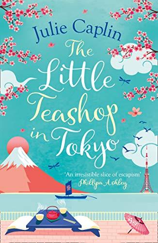 The Little Teashop in Tokyo  A - Julie Caplin