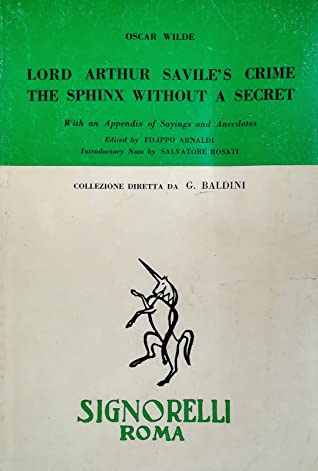 Lord Arthur Savile's Crime / The Sphinx Without a Secret: With an Appendix of Saying and Anecdotes