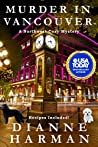 Murder in Vancouver: A Northwest Cozy Mystery (Northwest Cozy Mystery Series #13)