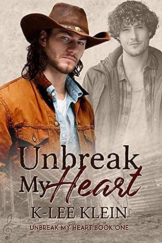 Download Unbreak My Heart Unbreak My Heart 1 By K Lee Klein