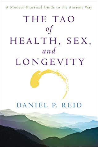 The Tao of Health, Sex, and Longevity by Daniel  Reid