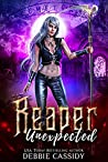 Reaper Unexpected by Debbie  Cassidy