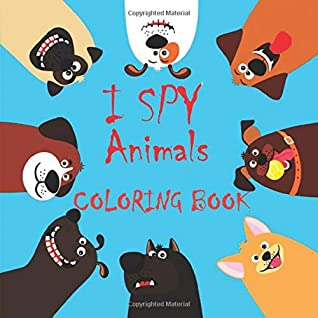 I Spy Animals Coloring Book: A Fun Letter Finding Game for 2-4 Year Olds , A Fun Activity Book for kids ages 2-5, Fun & Interactive Picture Book for Preschoolers & Toddlers