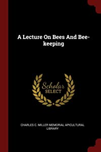 A Lecture On Bees And Bee-keeping