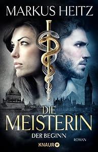 Die Meisterin: Der Beginn (Die Meisterin, #1)