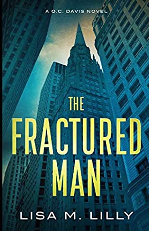 The Fractured Man: A Q.C. Davis Novel (Q.C. Davis Mystery)