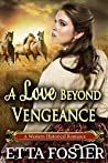 A Love Beyond Vengeance (Mail Order Brides, #13)