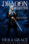 Dragon Mediated (The Covert Dragons, #10)