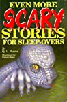 Even More Scary Stories for Sleep-Overs (Scary Stories for Sleep-Overs, #4)