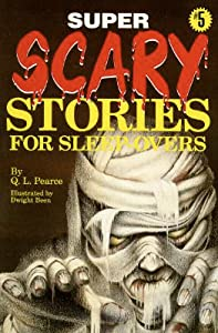 Super Scary Stories for Sleep-Overs (Scary Stories for Sleep-Overs, #5)