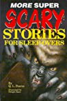 More Super Scary Stories for Sleep-Overs (Scary Stories for Sleep-Overs, #6)