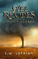 Axel Rhodes and the Golden Scarab (Axel Rhodes Adventures #1)