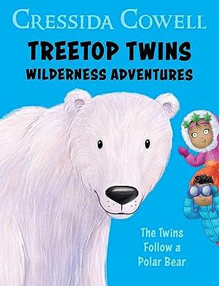 The Twins Follow A Polar Bear By Cressida Cowell