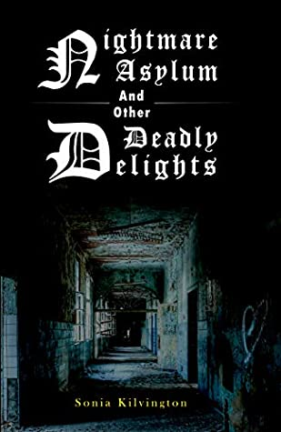 Nightmare Asylum & Other Deadly Delights
