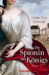 Die Spionin des Königs: Roman