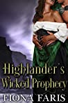 Highlander's Wicked Prophecy: Scottish Medieval Highlander Romance (Wicked Highlanders Book 3)