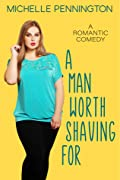 A Man Worth Shaving For (Shaped By Love #1)