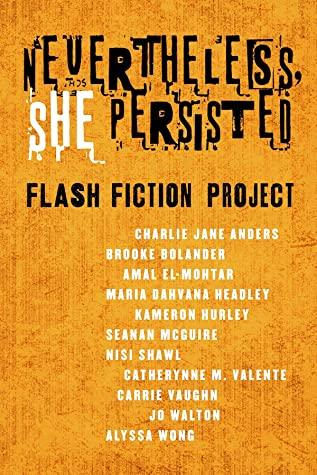 Nevertheless She Persisted: Flash Fiction Project