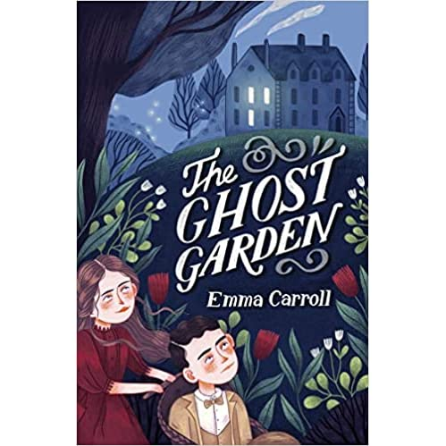 The Ghost Garden by Emma Carroll