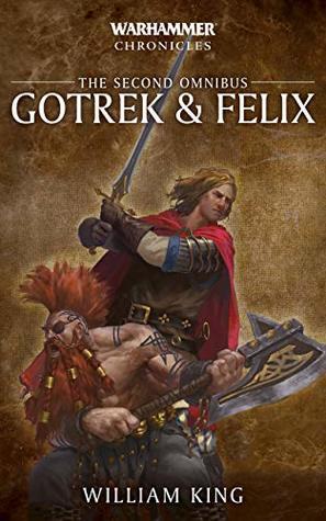 Gotrek & Felix by William King