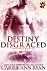 Destiny Disgraced (Talon Pack, #6)