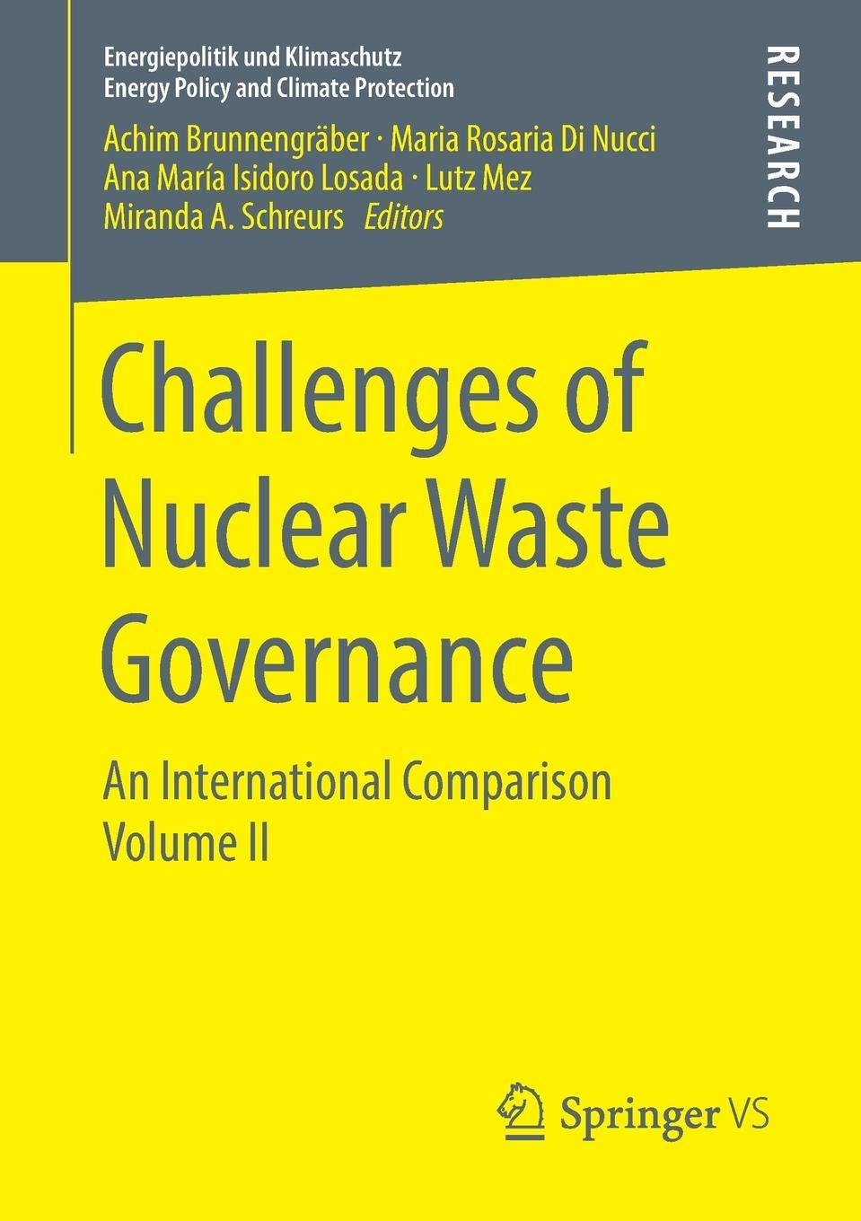 Challenges of Nuclear Waste Governance An International Comparison Volume II