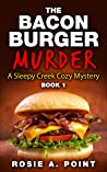 The Bacon Burger Murder (A Sleepy Creek Cozy Mystery, #1)