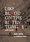 Like Blood on the Bitten Tongue: Delhi Poems