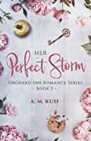 Her Perfect Storm: Orchard Inn Romance Series Book 3