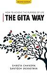 The Gita Way: How to Achieve The Purpose of Life