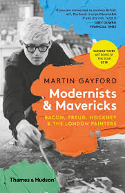Modernists & Mavericks: Bacon, Freud, Hockney and the London Painters.