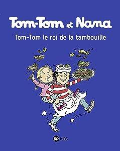 Tom-Tom et Nana, Tome 03: Tom-Tom et le roi de la tambouille (Tom-Tom et Nana (3))