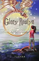 Glory Roslyn and the Heart of Universe