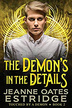 The Demon's in the Details: Touched by a Demon Book 2