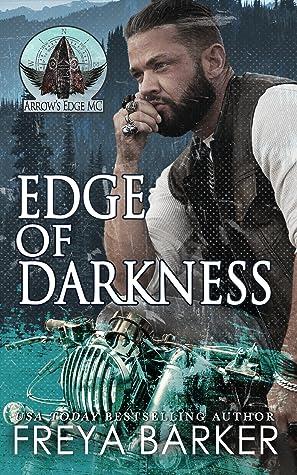 Edge Of Darkness (Arrow's Edge MC, #2)