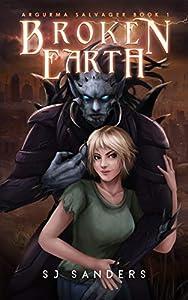 Broken Earth (Argurma Salvager, #1)