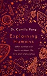 Explaining Humans: What Science Can Teach Us about Life, Love and Relationships