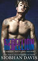 Rebellion (The Sainthood - Boys of Lowell High, #2)