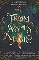 From Ashes to Magic (A Supernatural Beings Anthology, #1)