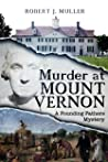 Murder at Mount Vernon: A Founding Fathers Mystery