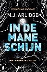 In de maneschijn by M.J. Arlidge