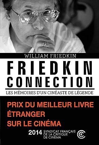 Friedkin connection. Les Mémoires d'un cinéaste de légende (Non Fiction)