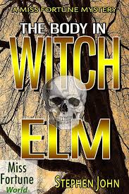 The Body in Witch Elm (Miss Fortune Series)