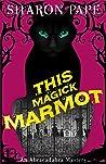 This Magick Marmot