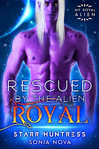 Rescued by the Alien Royal (My Royal Alien)