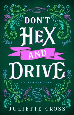 Don't Hex and Drive (Stay a Spell, #2)