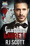 Guarding Garrett (Hockey Allies Bachelor Bid)