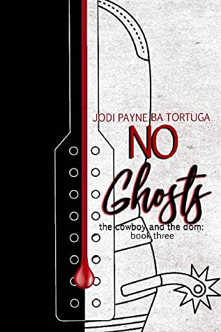 No Ghosts (The Cowboy and the Dom, #3)